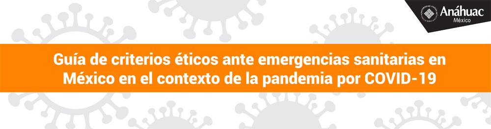 Guía de criterios éticos ante emergencias sanitarias en México en el contexto de la pandemia por COVID-19