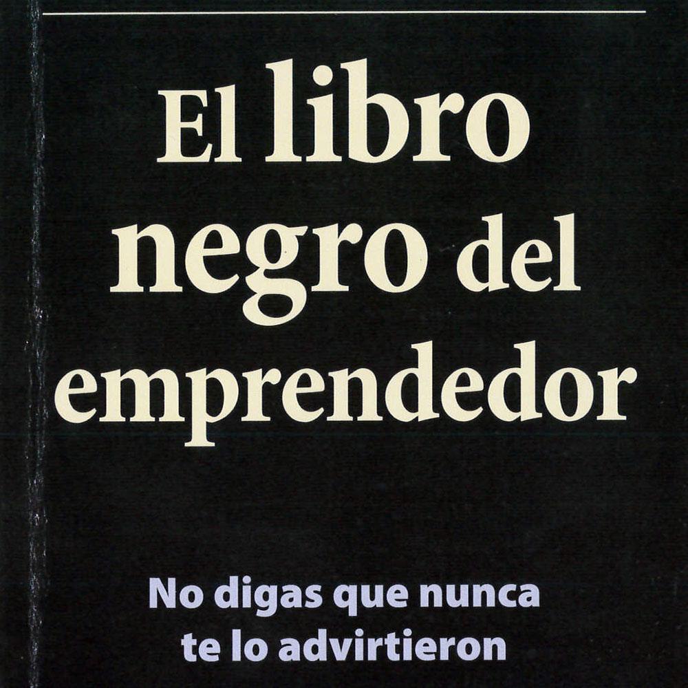 HB615 T75 El libro negro del emprendedor Fernando Trías de Bes - Empresa Activa, España 2007