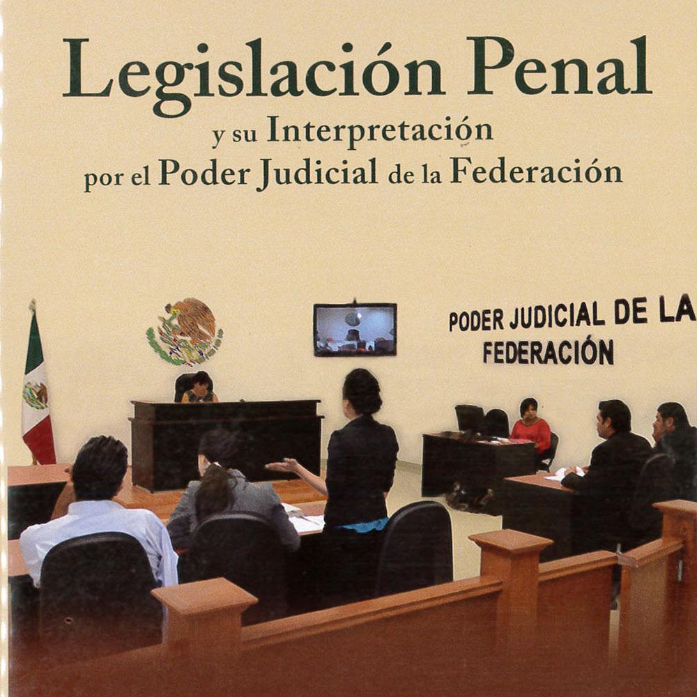 4 / 14 - KGF2720.M4 S86 2017 Legislación Penal y su interpretación por el Poder Judicial de la Federación Suprema Corte de Justicia de la Nación, México 2017