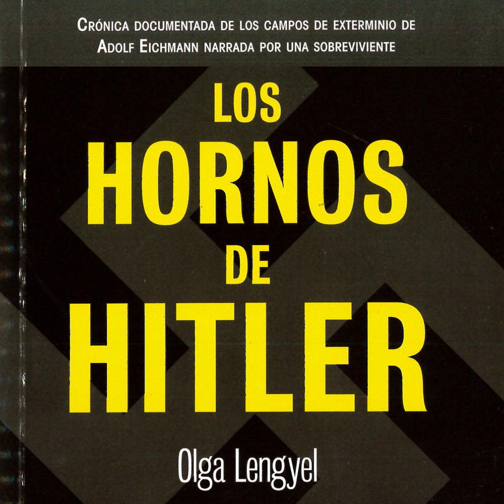 PH3281 L45 Los Hornos de Hitler Olga Lengyel - Diana, México 2014