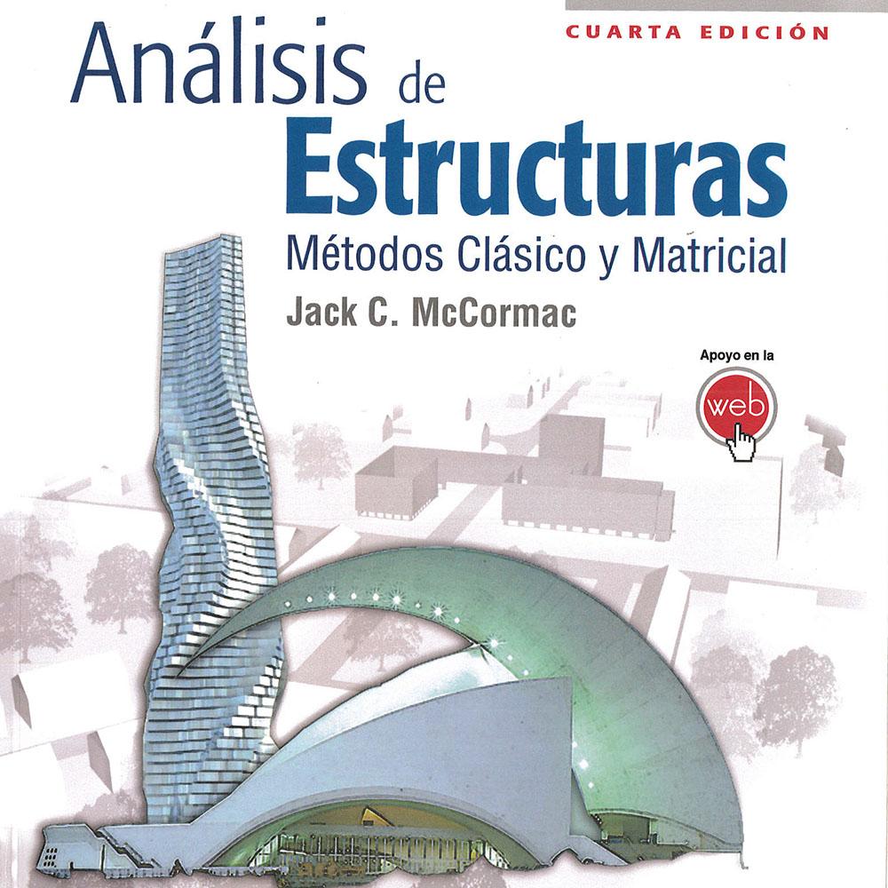 9 / 14 - TA645 M22 2010 Análisis de Estructuras Jack C. McCormac - Alfaomega, México 2010