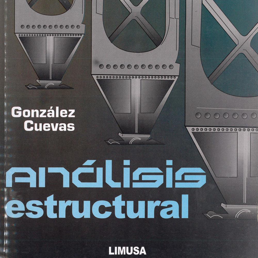 TA647 G65 Análisis Estructural Óscar M. González Cuevas - Limusa, México 2017