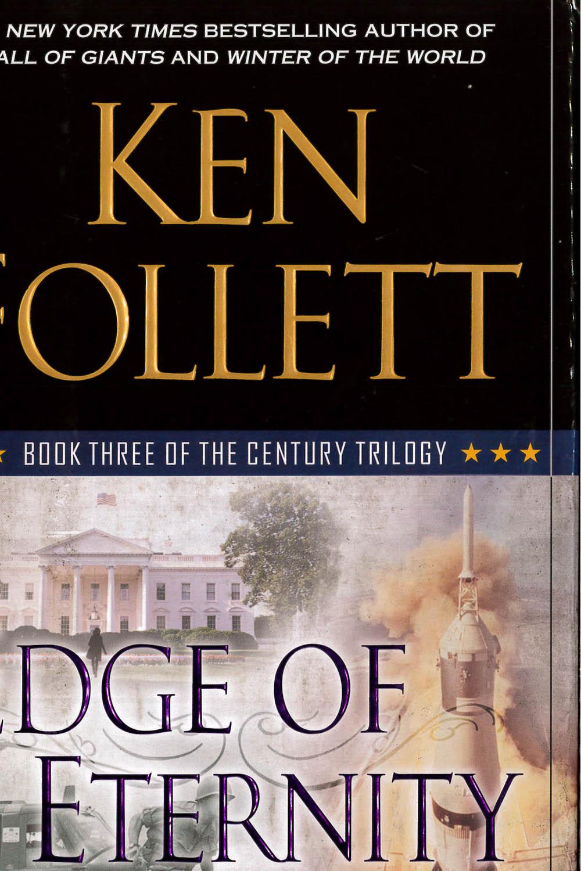 3 / 10 - PR6056.O-45 E34 Edge of eternity Ken Follett - Dutton, Estados Unidos 2014