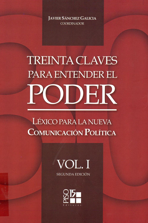 9 / 10 - JF1525.C59 T74 2016 Treinta claves para entender el Poder vol. I, II y III Piso 15, México 2016