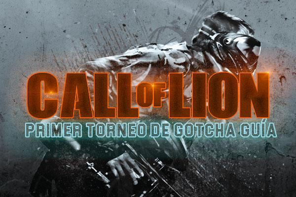 Primer Torneo de Gotcha Call Of Lion