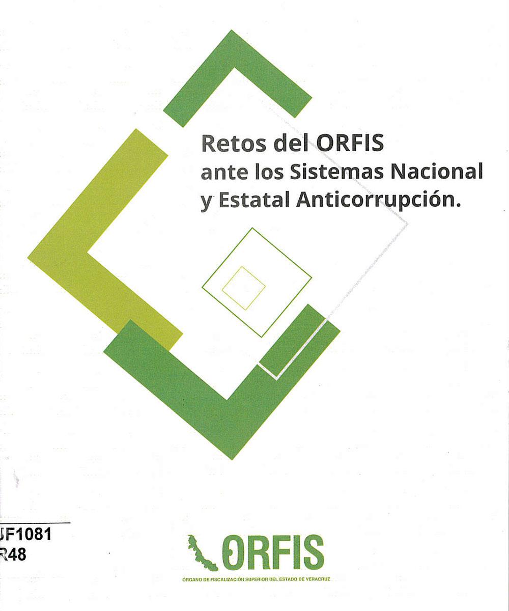 JF1081 R48 Retos del ORFIS ante los Sistemas Nacional y Estatal Anticorrupción - ORFIS, México 2017