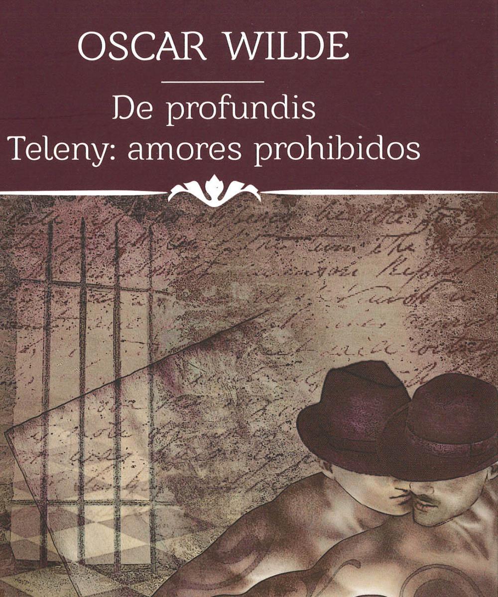 8 / 8 - PR5818.D3 W55 De profundis Teleny: amores prohibidos, Oscar Wilde - Mirlo, México 2016