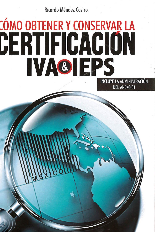3 / 14 - KGF4770 M45 Cómo obtener y conservar la Certificación IVA & IEPS, Ricardo Méndez Castro - CENCOMEX, México 2017