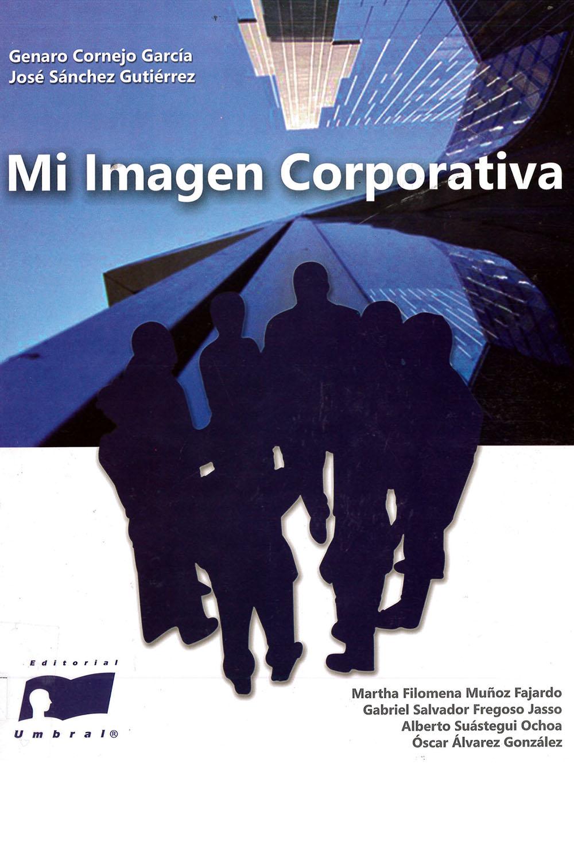 12 / 14 - HD59 C67 Mi Imagen Corporativa, Genaro Cornejo García - Editorial Umbral, México 2009