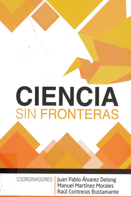 1 / 26 - Q175 C54 Ciencia Sin Fronteras, VV.AA. -COVEICYDET, México 2017