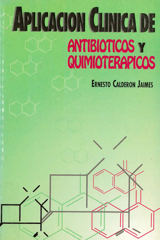 17 / 26 - RM267 C35 1997 Aplicacion Clinica de Antibioticos y Quimioterapia, Ernesto Calderon Jaimes - S/D, México 1997