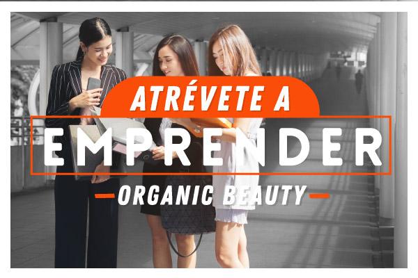 Atrévete a Emprender: Organic Beauty