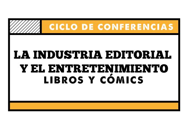 La Industria Editorial y el Entretenimiento: Libros y Cómics