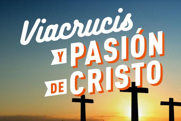 Viacrucis y Pasión de Cristo