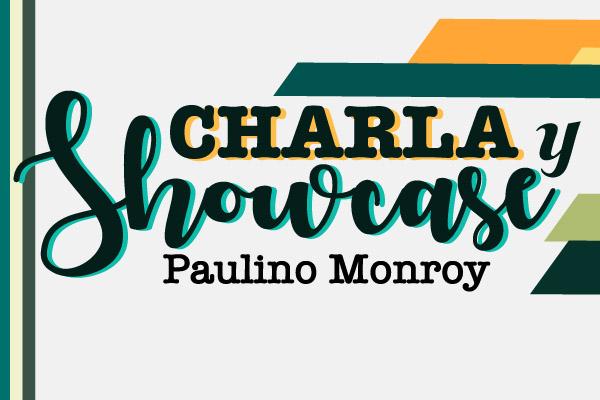 Showcase con Paulino Monroy