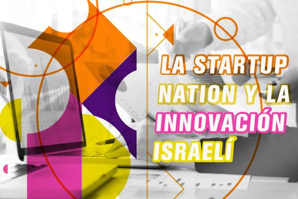 La Startup Nation y la Innovación Israelí
