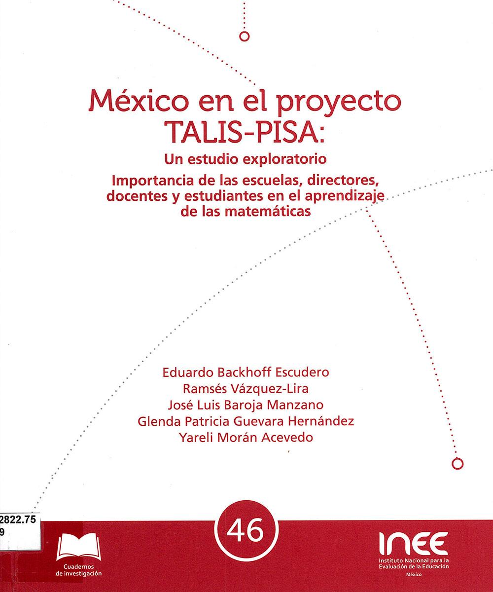 5 / 6 - LB2822.75 M49 México en el proyecto TALIS-PISA, Backhoff - INEE, México 2017