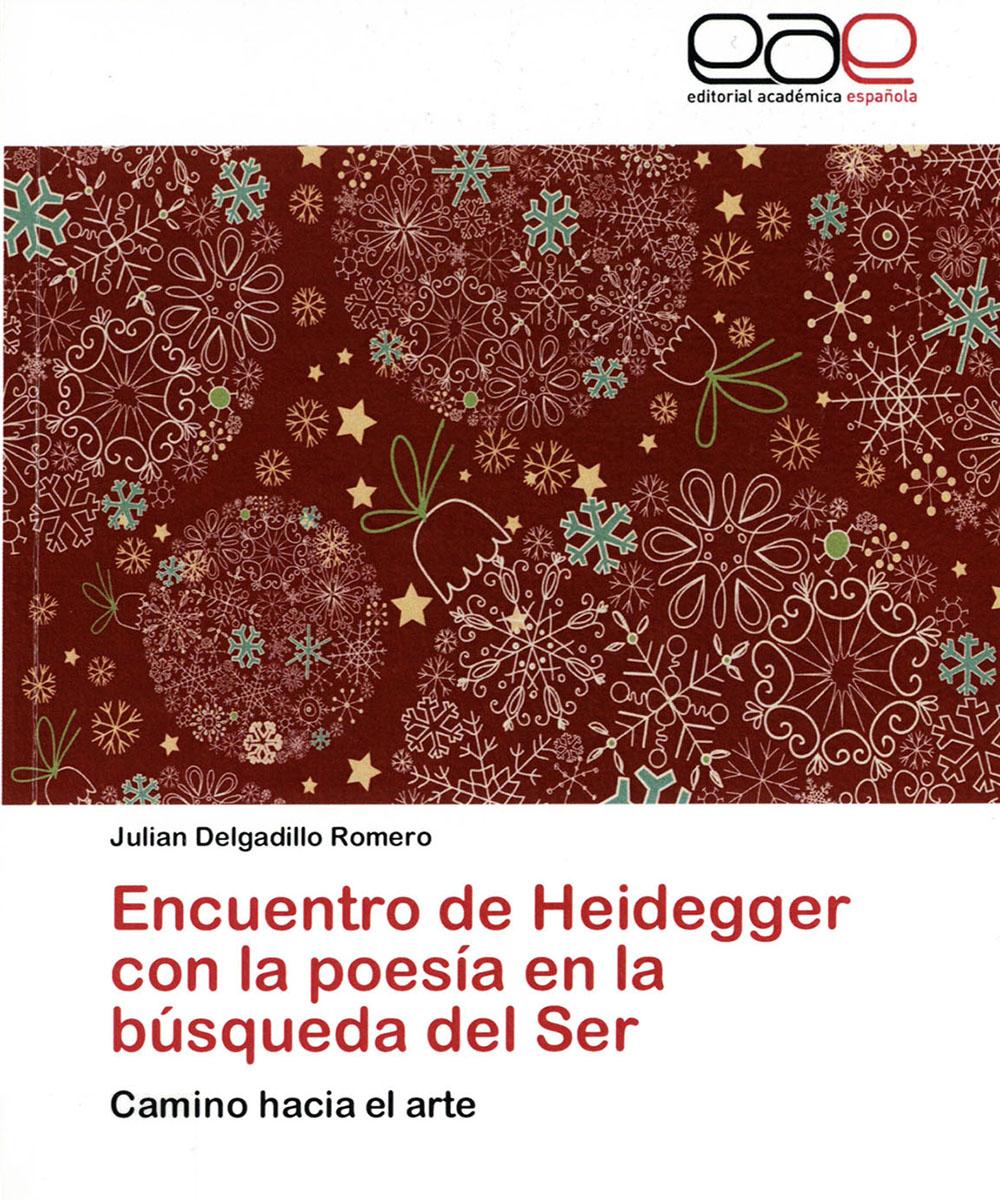 1 / 7 - B3279.H49 D45 Encuentro de Heidegger con la poesía en la búsqueda del Ser, Julian Delgadillo - Editorial Académica Española, Alemania 2012