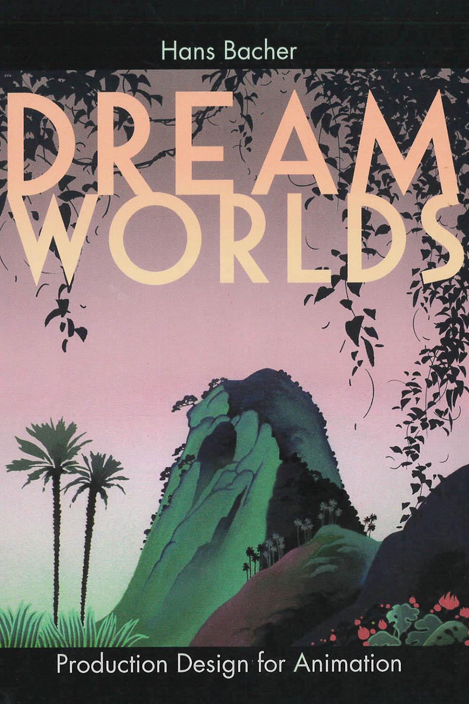 1 / 26 - NC1765 B32 Dream Worlds, Hans Bacher - Focal Press, UK 2013