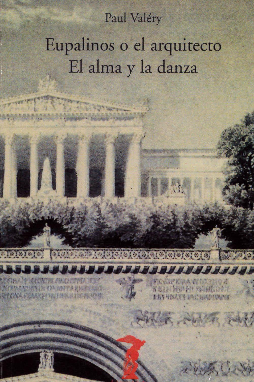 7 / 26 - PQ2643,A26 V35 2004 Eupalinos o el arquitecto / El alma y la danza, Paul Valéry - Editions Gallimard, Madrid 2004