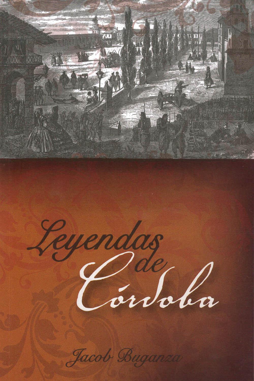 14 / 26 - F1391,C7 B84 Leyendas de Córdoba, Jacob Buganza - Editora de Gobierno del Estado de Veracruz, México 2015