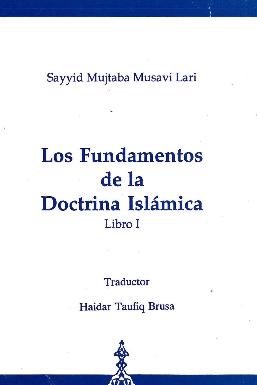 16 / 26 - BP166.8 M88 V.1 Los Fundamentos de la Doctrina Islámica I, Sayyid Mujtaba Musavi Lari - Fundation Of Islamic Cultural, Irán