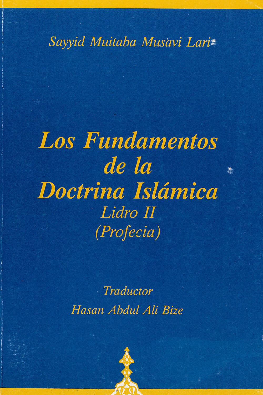 17 / 26 - BP166.8 M88 V.2 Los Fundamentos de la Doctrina Islámica II, Sayyid Mujtaba Musavi Lari - Fundation Of Islamic Cultural, Irán