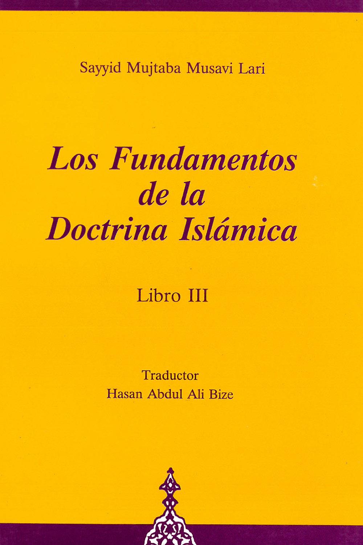 18 / 26 - BP166.8 M88 V.3 Los Fundamentos de la Doctrina Islámica III, Sayyid Mujtaba Musavi Lari - Fundation Of Islamic Cultural, Irán