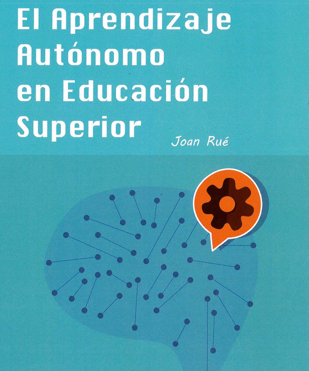 1 / 15 - LC32 R84 El Aprendizaje Autónomo en Educación Superior, Joan Rué - Alfaomega, Madrid 2016