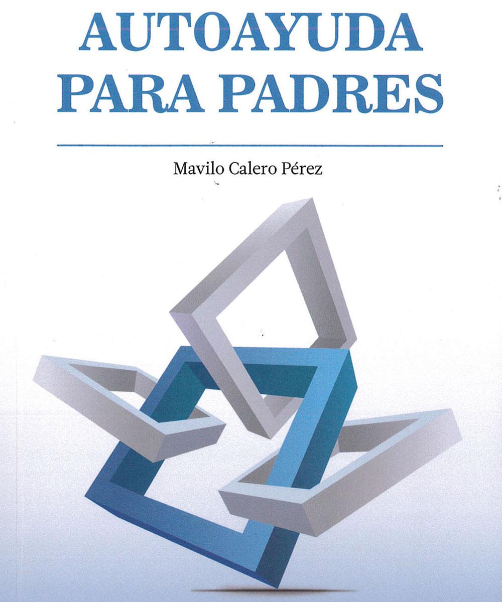2 / 15 - HQ755.85 C35 Autoayuda para padres, Mavilo Calero Pérez - Alfaomega, Ciudad de México 2016