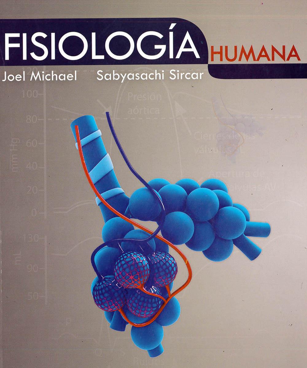 5 / 15 - QP34.5 M52 Fisiología Humana, Joel Michael y Sabyasachi Sircar - Manual Moderno, México 2012
