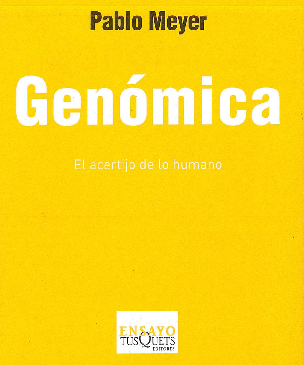 6 / 15 - QH447 M49 Genómica, Pablo Meyer - Ensayo TusQuets, México D.F. 2015
