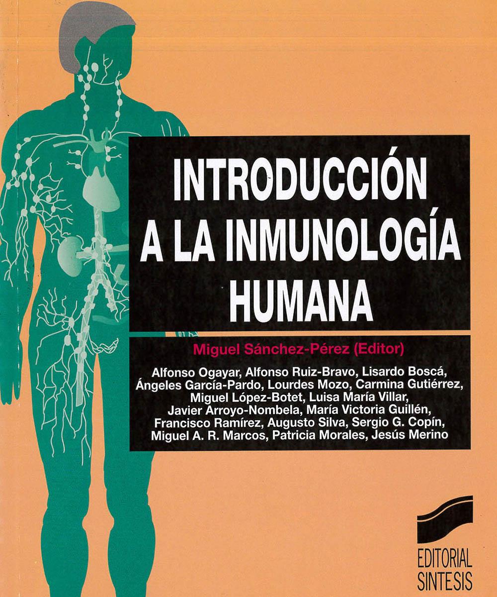 7 / 15 - RC582.15 I-58 Introducción a la Inmunología Humana, Alfonso Ogayar - Editorial Sintesis, Madrid 2000