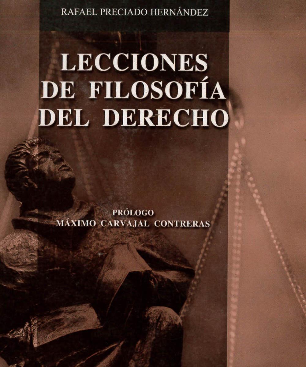 9 / 15 - K230.S6 P74 2008 Lecciones de Filosofía del Derecho, Rafael Preciado Hernández - Porrúa, México D.F. 2008 12° Edición