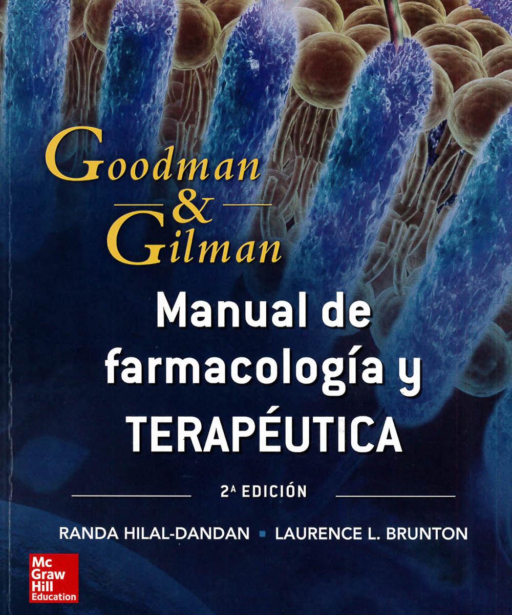 10 / 15 - RM301.12 G66 2015 Manual de farmacología y Terapéutica, Randa Hilal-Dandan y Laurence L. Brunton - McGraw Hill, México D.F. 2015 2° Edición