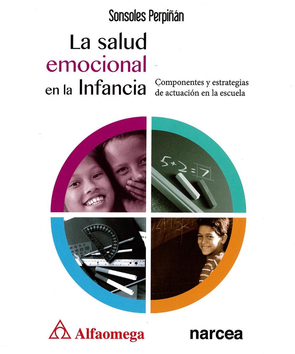 13 / 15 - BF637 P47 La salud emocional en la Infancia, Sonsoles Perpiñán Guerras - Alfaomega, México 2016
