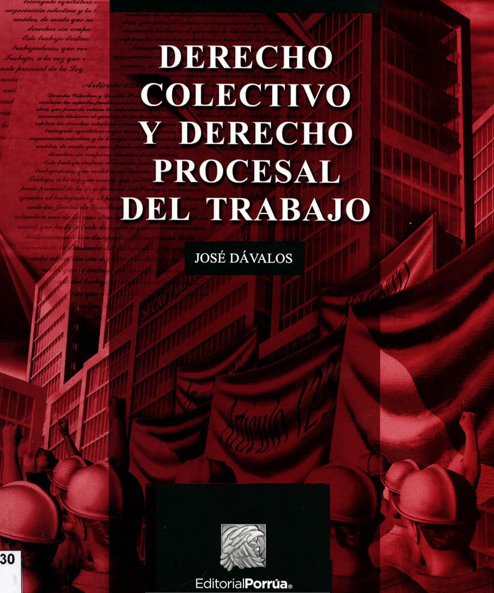 3 / 8 - KGF1830 D38 2016 Derecho Colectivo y Derecho Procesal del Trabajo, José Dávalos - Porrúa, Ciudad de México 2016