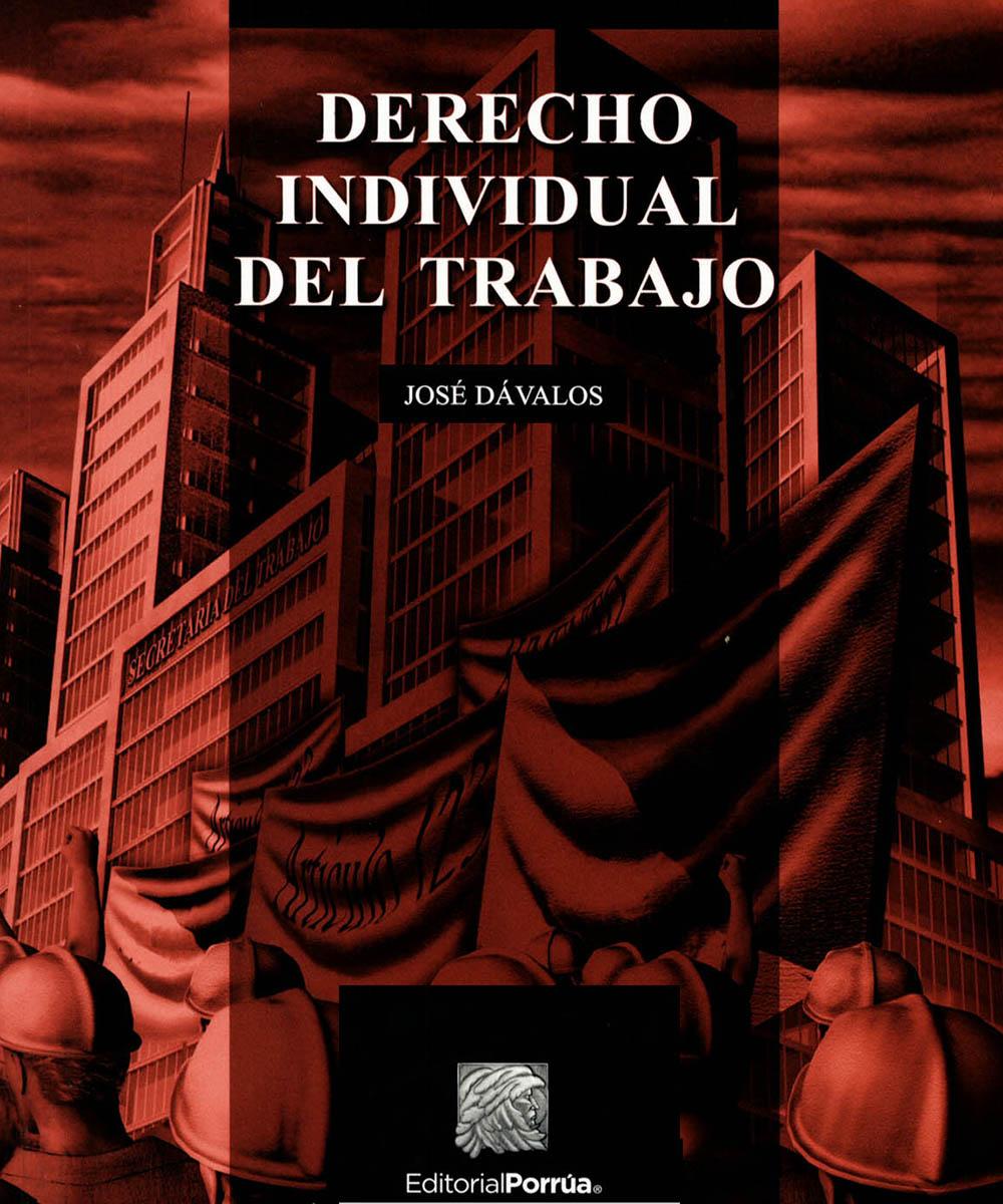 4 / 8 - Derecho Individual del Trabajo, José Dávalos - Porrúa, Ciudad de México 2016