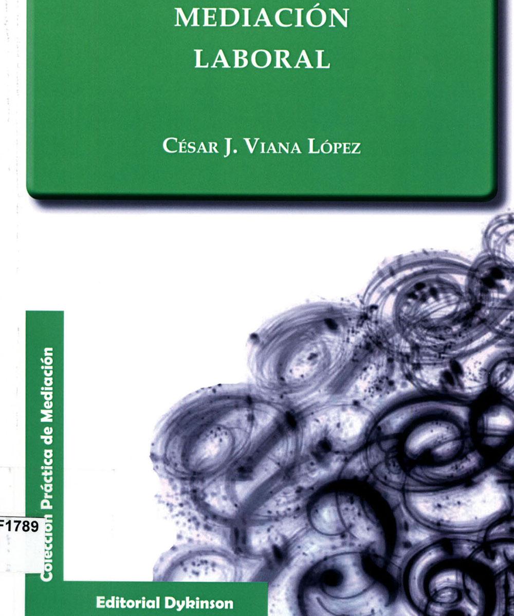 6 / 8 - KGF1789 V53 Mediación Laboral, César J. Viana López - Dykinson, Madrid 2013