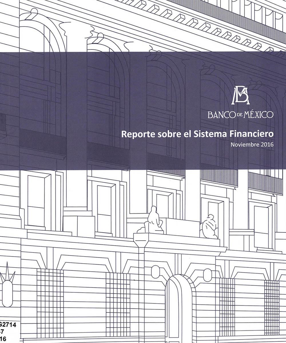 7 / 8 - HG2714 R47 2016 Reporte sobre el Sistema Financiero - Banco de México, México 2016
