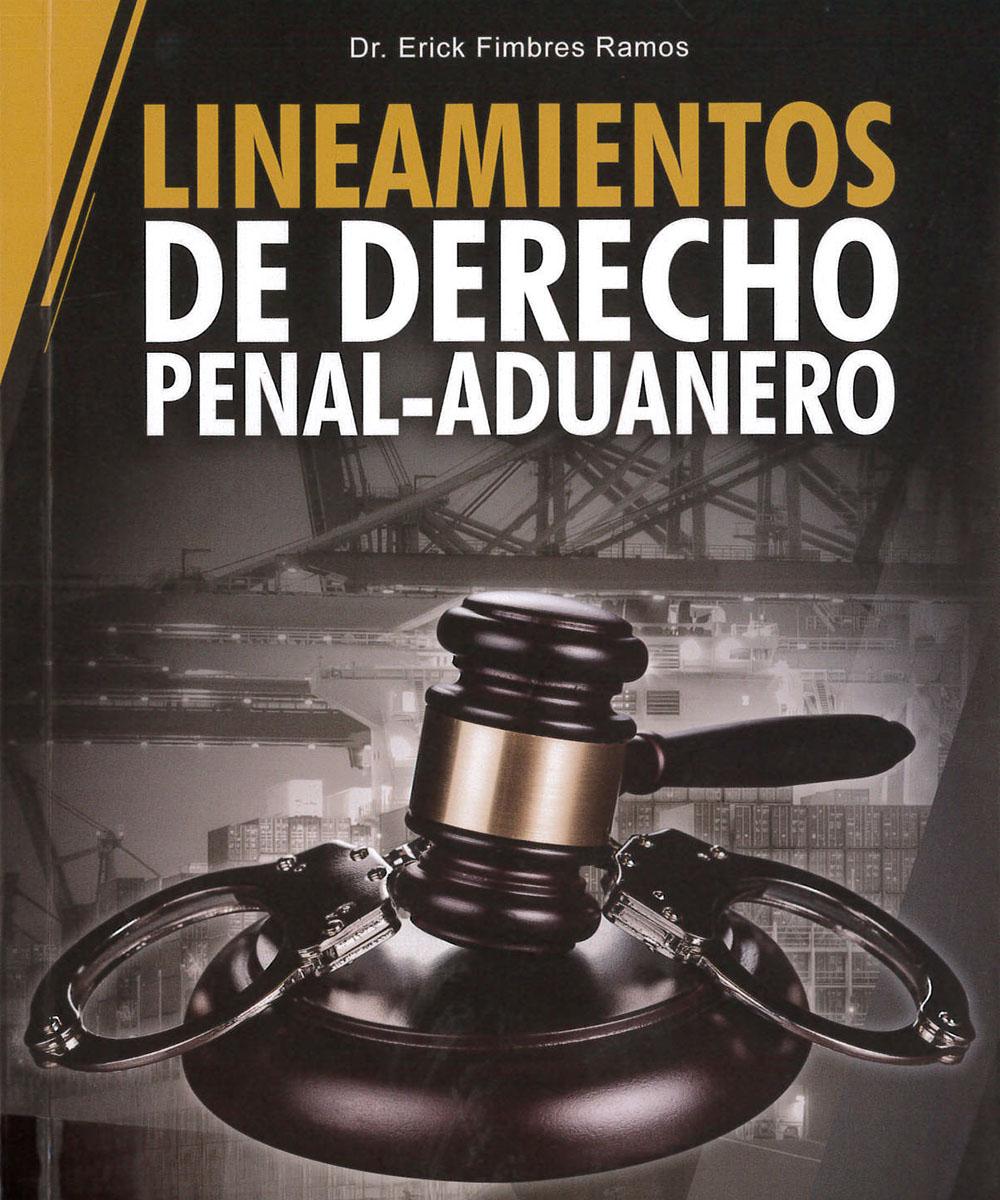 8 / 9 - KGF5422 F55 Lineamientos de derecho Penal-Aduanero, Erick Fimbres Ramos - CENCOMEX, México 2018