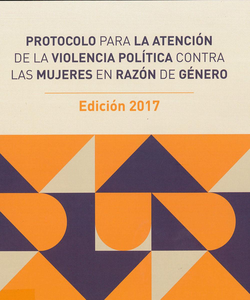 9 / 9 - HV6250.4W65 P76 2017 Protocolo para la atención de la violencia política contra las mujeres en razón de género - Tribunal Electoral del Poder Judicial de la Federación, México 2017