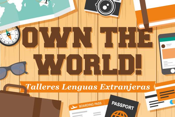 Own the World! Inscripción a los Talleres de Lenguas Extranjeras
