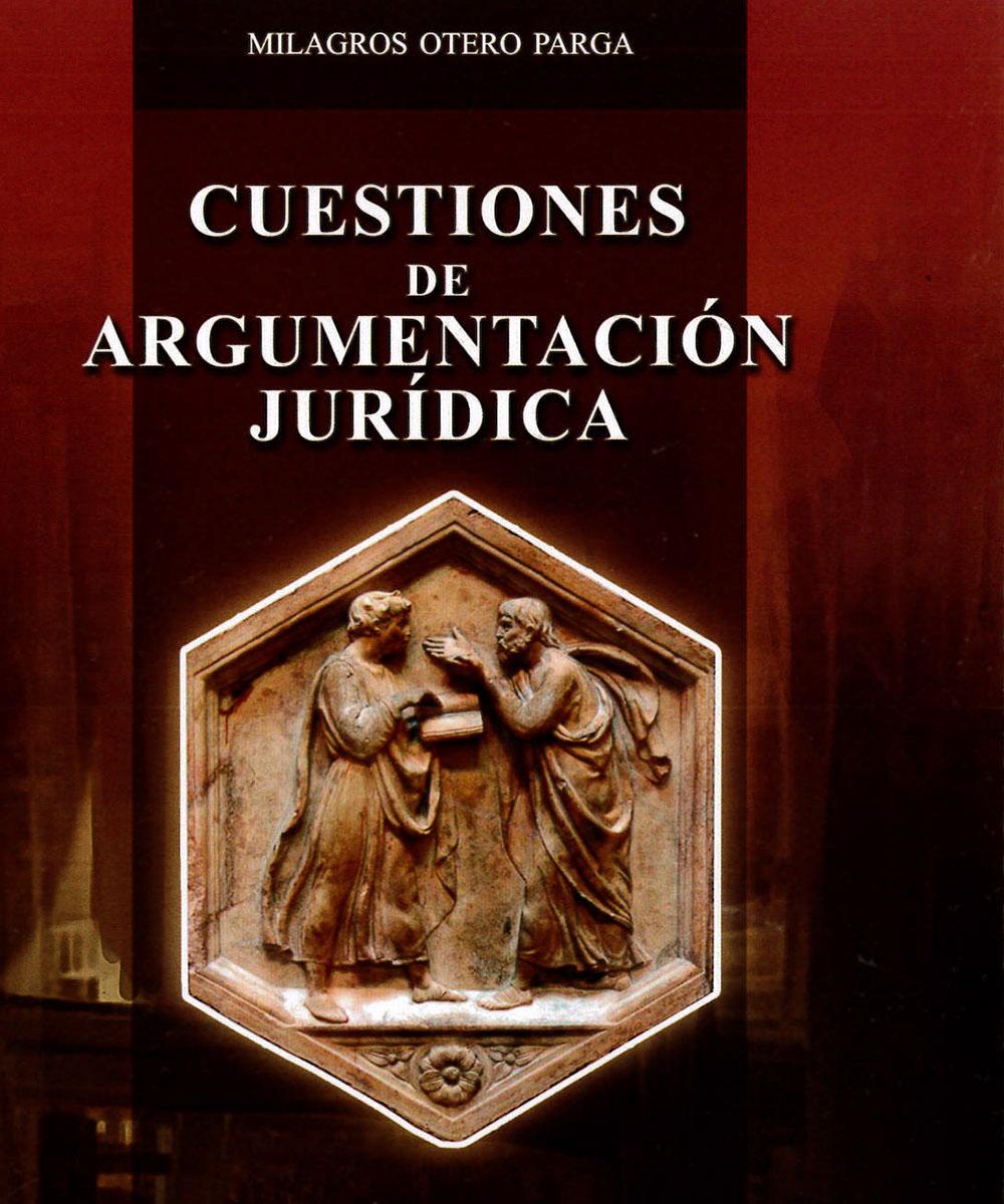 2 / 6 - K294 O-84 2014 Cuestiones de Argumentación Jurídica, Milagros Otero Parga - Porrúa, México 2014