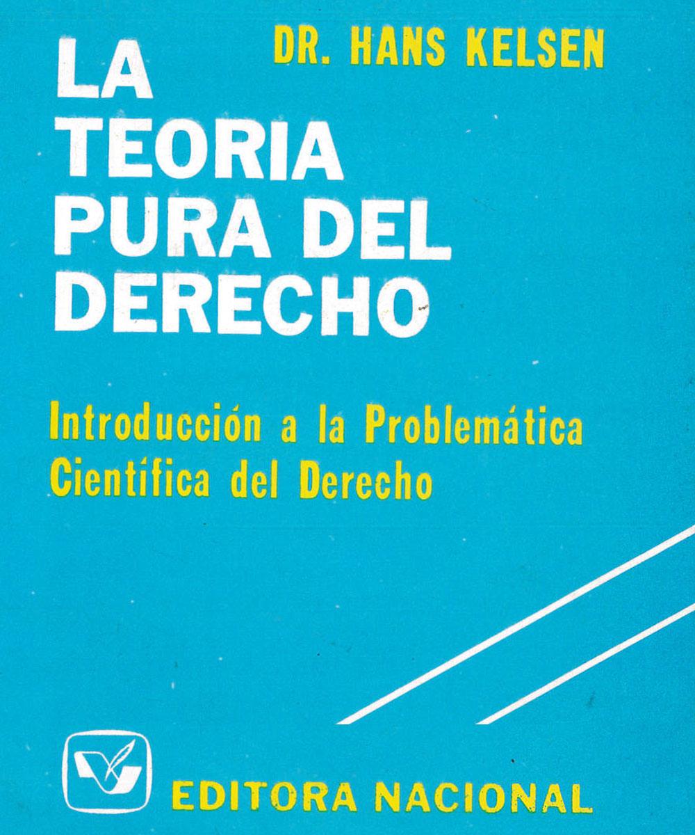 4 / 6 - K339 K45 1981 La teoría pura del derecho, Hans Kelsen - Editora Nacional, México 1981
