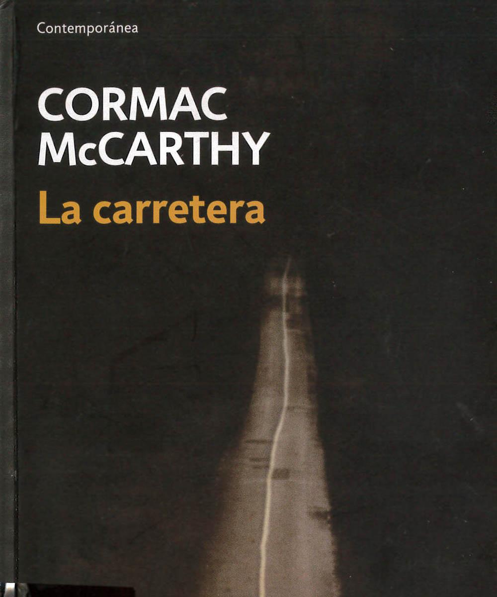 1 / 13 - PS3563.C3 M22 La carretera, Cormac McCarthy - Debolsillo, Barcelona 2009