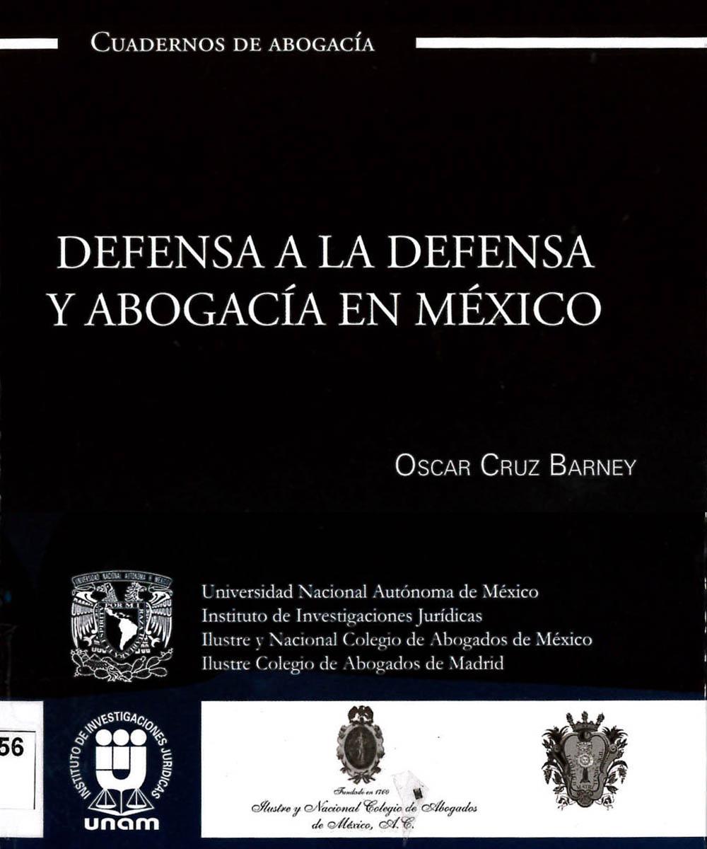 3 / 13 - KGF5456 C78 Defensa a la defensa y abogacía en México, Oscar Cruz Barney - UNAM, México 2016