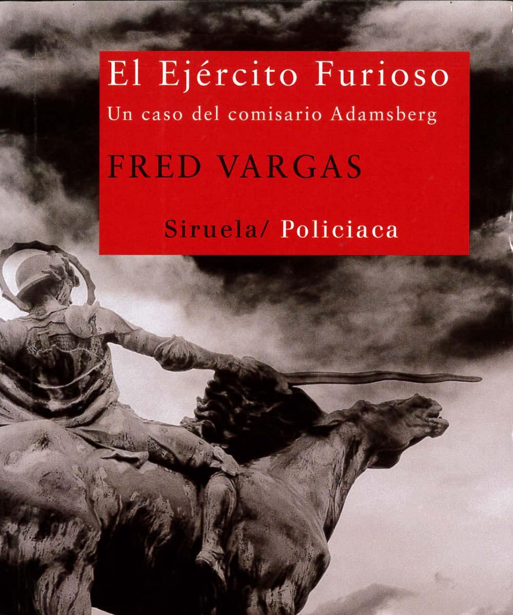 5 / 13 - PQ2682 V37 El ejército furioso, Fred Vargas - Ediciones Siruela, Madrid 2011