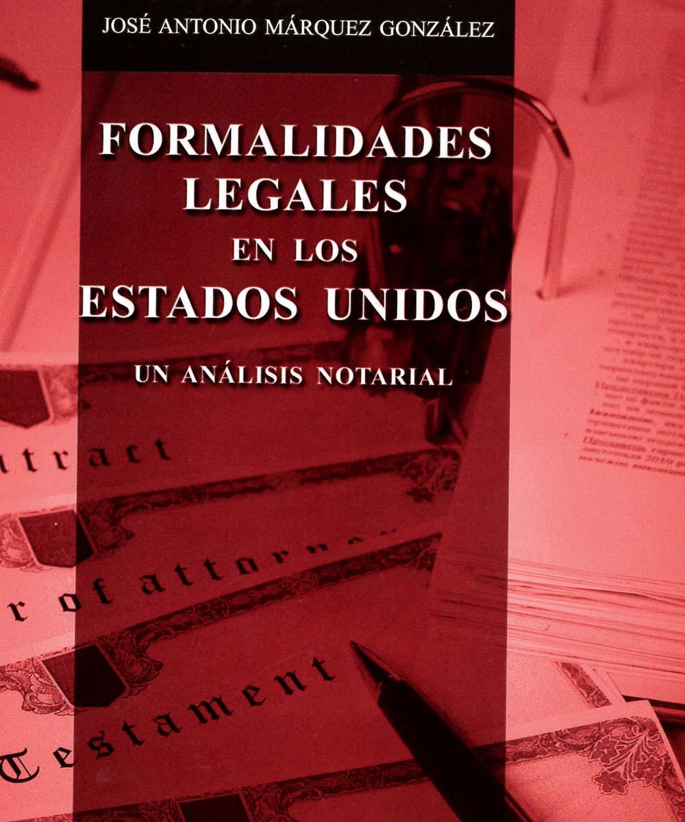 10 / 13 - KF170 M37 Formalidades legales en los Estados Unidos, José Antonio Márquez González - Porrua, México 2013