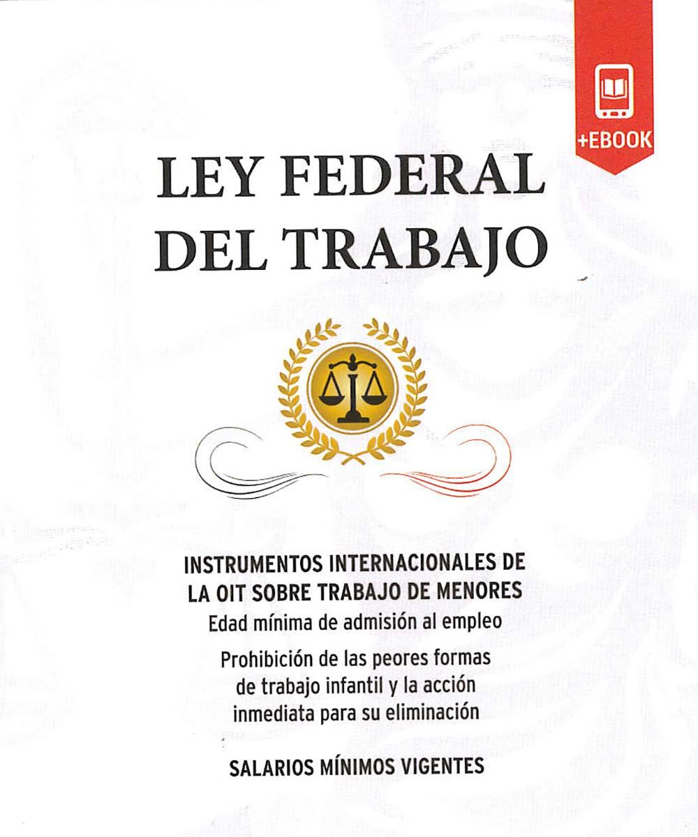 13 / 13 - KGF1784.31983 L49 2018 Ley Federal del trabajo - Gallardo Ediciones, México 2018